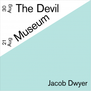 The Devil Museum by Jacob Dwyer Opening: 21st August The work will play at 7pm and 9pm ~please arrive on time~ The Devil Museum is 1 hour long
