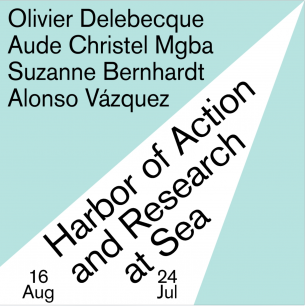 Exhibition:  Harbor of Action and Research,  July 24-August 16, 2020 Open on Friday to Sunday Between 2pm and 6pm Participants: Olivier Delebecque, Suzanne Bernhardt, Alonso Vazquez and Aude Mgba